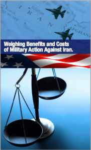 Weighing Benefits and Costs of Military Action Against Iran
